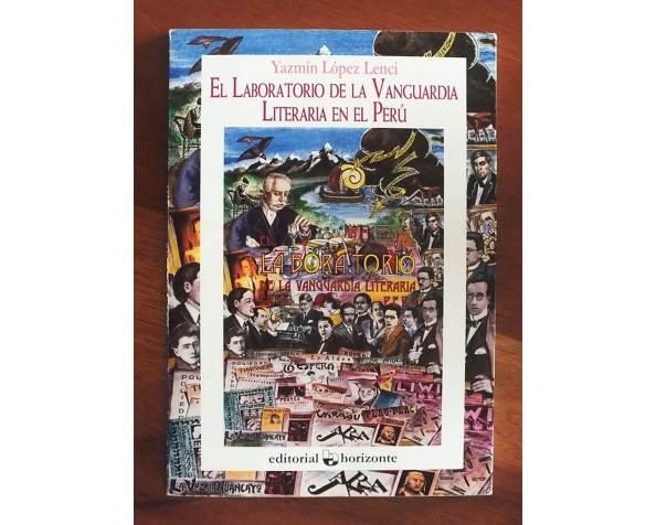 El laboratorio de la vanguardia literaria en el Perú – Yazmín LópezLenci